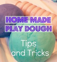 home made play dough tips and tricks