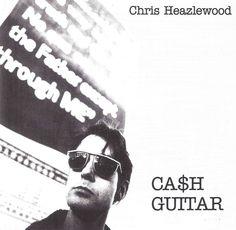 CHRIS HEAZLEWOOD - Ca$h Guitar