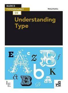 Basics Typography 03: Understanding Type ' Michael Harkins