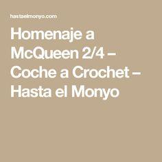 Homenaje a McQueen 2/4 – Coche a Crochet – Hasta el Monyo