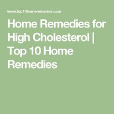 Home Remedies for High Cholesterol | Top 10 Home Remedies