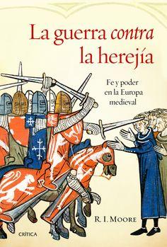 La guerra contra la herejía: fe y poder en la Europa medieval / R.I. Moore. Ver en el catálogo: http://cisne.sim.ucm.es/record=b3347012~S6*spi