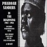 The Pharoah Sanders Story: In the Beginning 1963-1965 [CD], 16878273