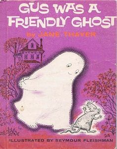 Gus was a friendly ghost was one of my favs child-of-the-70-s-80-s  I found a copy of this book and bought it immediately!
