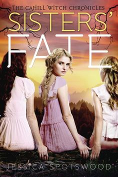 Sisters' Fate (The Cahill Witch Chronicles #3) by Jessica Spotswood: August 14th 2014 by Putnam Juvenile