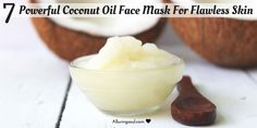 Make your skin smooth, clear, bright and hydrated with these coconut oil face mask and also provide nutrition to your skin.