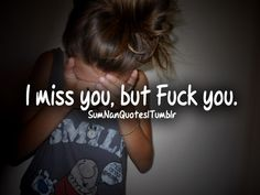 I Miss you but Fuck you. Fuck that shit. I don't miss you, I love you. I love you but fuck you. Missing You Quotes, Crazy Quotes, Cute Quotes, Tu Me Manques, Post Quotes, Breakup Quotes, Qoutes, People Always Leave, Goodbye My Love