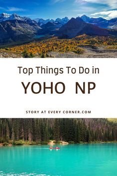 Best Things to do in and Yoho National Park - Story at Every Corner