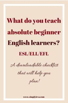 ESL beginners - teaching English to teens and adults. ESL/ELL beginner teaching checklist