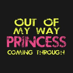 Check out this awesome 'Princess+Coming+Through' design on @TeePublic! #funny #sarcastic #girlpower