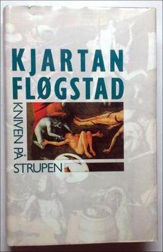 Fløgstad, Kjartan: Kniven på strupen - brukt bok Heavens