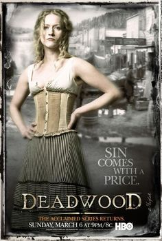 """TV inspiration (HBO's Deadwood): """"Sin comes with a price."""""""