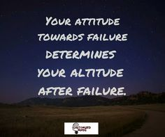 """Your attitude towards failure determines your altitude after failure."" #Think #CustomizedMinds"