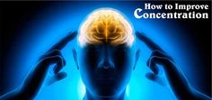How to improve Concentration ?