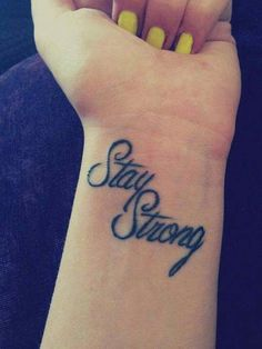 What does stay strong tattoo mean? We have stay strong tattoo ideas, designs, symbolism and we explain the meaning behind the tattoo. Strong Tattoos, Wörter Tattoos, Wrist Tattoos, Word Tattoos, Cute Tattoos, Beautiful Tattoos, Body Art Tattoos, Tatoos, Amazing Tattoos
