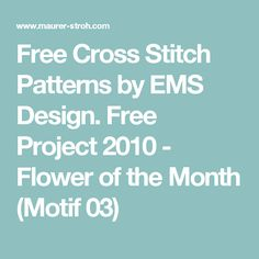 Free Cross Stitch Patterns by EMS Design. Free Project 2010 - Flower of the Month (Motif 03)
