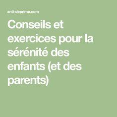Conseils et exercices pour la sérénité des enfants (et des parents)