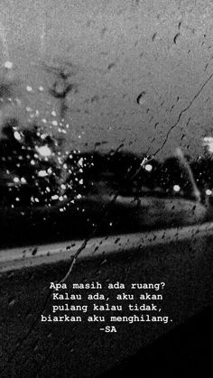 Discover recipes, home ideas, style inspiration and other ideas to try. Quotes Rindu, Rain Quotes, Story Quotes, Tumblr Quotes, Text Quotes, People Quotes, Words Quotes, Love Quotes, Inspirational Quotes