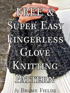 FREE & Super Easy Fingerless Glove Knitting Pattern {Hint: It's knit flat}