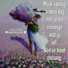 Good Morning Wishes, Good Morning Quotes, Evening Greetings, Goeie More, Afrikaans, Ministry, Encouragement, Van, Drawings