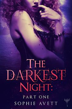 ~ Cover Reveal ~  The Darkest Night: Part One by Sophie Avett ( New Gotham) New Adult Paranormal Romance http://www.amazon.com/The-Darkest-Night-Erotic-Fairy-ebook/dp/B00NC11YU4  Reader Warning: This is a rather twisted retelling of Cinderella and A Christmas Carol by Charles Dickens. Expect an unapologetic, rakish vampire prince, and a cake-eating witch (or is she?) with power to smite him to ash.  Click share to spread the cover love!