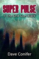 The Grid Goes Black (Super Pulse Book 1) - http://freebiefresh.com/the-grid-goes-black-super-pulse-free-kindle-review/
