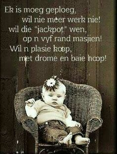 Afrikaans is pret Cute Quotes, Great Quotes, Funny Quotes, Afrikaanse Quotes, Goeie Nag, Motivational Quotes, Inspirational Quotes, Good Morning Wishes, True Words