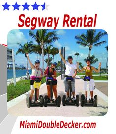 Miami Beach Segway Tours are a great way to get around to all of the cool sights of Miami Beach and Ocean Drive