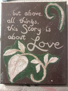 Moulin Rouge quote.  Acrylic paint over lace