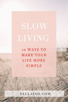 Slow life and mindfulness. Read here the best 10 tips to make your life a bit more simple and intentional. Start living fully and enjoying your precious life. Minimalist Lifestyle, Minimalist Living, Slow Living, Mindful Living, Frugal Living, Zen Attitude, Blogging, Slow Down, Lectures
