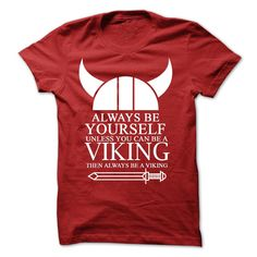 #Funnytshirts... Cool T-shirts Price: $22.00Purchase Now Low cost Codes View pictures & photographs of Always Be Yourself Unless You Can Be a Viking Then Always Be A Viking t-shirts & hoodies:In the event you do not completely love our design, you'll be a...