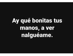 Amor Quotes, Love Quotes, Funny Quotes, Funny Memes, Tumblr Love, Frases Tumblr, Love Phrases, Love Memes, Spanish Quotes