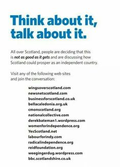 Scottish Independence - think about it, talk about it.