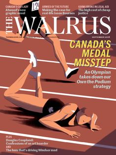 The Wrong Track A Canadian medallist on why our Olympic strategy betrays the spirit of the Games