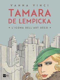 Tamara de Lempicka, L'icona dell'Art Dèco 24 ORE Cultura, 2015