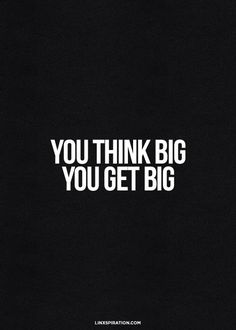 Motivation to think big. Motivacional Quotes, Words Quotes, Great Quotes, Quotes To Live By, Inspirational Quotes, Sayings, Dream Big Quotes, Famous Quotes, The Words