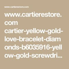 www.cartierestore.com cartier-yellow-gold-love-bracelet-diamonds-b6035916-yellow-gold-screwdriver_p324.html