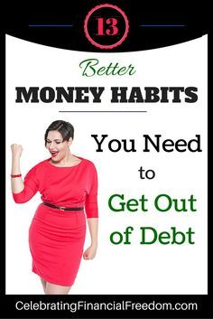 Great habits breed success in anything you do. It's especially true when you're getting out of debt. Click the Pic and I'll show you 13 money habits you need to develop so you can get out of debt for good! #habits #getoutofdebt #money #finance http://www.cfinancialfreedom.com/better-money-habits-get-out-of-debt