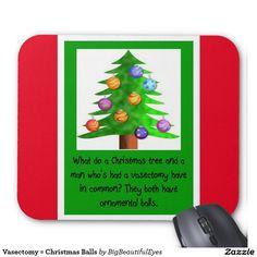 Vasectomy = Christmas Balls Mousepad