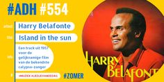 #ADH #554 #liedjevandedag  Island in the sun | Harry Belafonte  ♫♫♫
