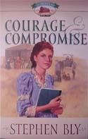 Courage & Compromise, from Homestead Series, novel by Stephen Bly