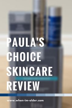 Paula's Choice Skincare Review | When I'm Older... #ad