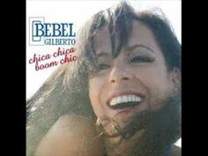 Bebel Gilberto - Chica Chica Boom