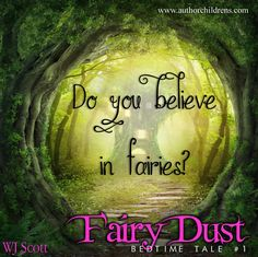Hi, Fairy Dust is a heart-lifting tale suitable for junior readers or a perfect bedtime read by parents and grandparents for younger children. Bedtime Reading, Do You Believe, Fairy Dust, Bedtime Stories, Free Books