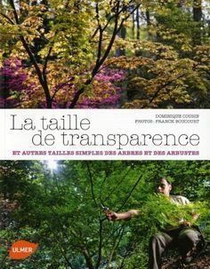 La taille de transparence : Et autres tailles simples des arbres et des arbustes de Dominique Cousin, http://www.amazon.fr/dp/2841384837/ref=cm_sw_r_pi_dp_uHkprb025RZPS