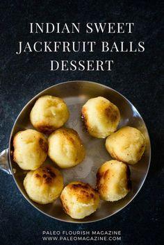 Indian sweet jackfruit balls dessert #paleo #dessert #jackfruit #recipe https://paleomagazine.com/indian-sweet-jackfruit-recipe