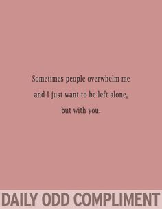 68 Trendy Funny Quotes For Boyfriend Daily Odd Compliments Life Quotes To Live By, Me Quotes, Funny Quotes, Qoutes, Funny Memes, Random Quotes, Compliment Quotes, Love Quotes For Boyfriend, Boyfriend Memes