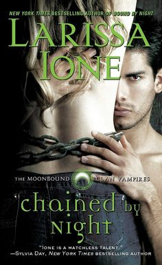 Chained by Night (Moonbound Clan Vampires) by Larissa Ione, the second paranormal romance in her Moonbound Clan Vampires series, is about a vampire clan leader who agrees to mate with a rival clan leader's beautiful daughter in order to have an ally against the humans. The only issue? He's in love with her identical twin sister. Out Sept. 30