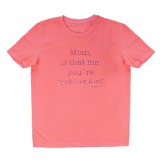 goldmarie T-Shirt MOIN IS THAT ME YOU`RE LOOKING FOR neonpink-holographic–goldmarie Shop