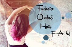 A loser like me: Fuchsia Ombré F.A.Q.:EVERYTHING you have to know about Ombré! - TUTTO quello che devi sapere sull'Ombré Colorato !